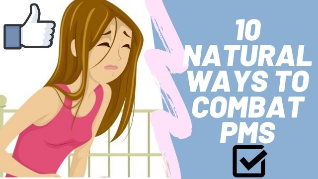 10 Natural Ways to Combat PMS